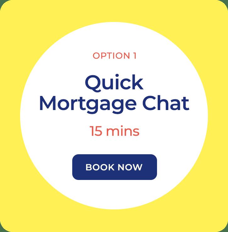 Option 1, Mortgage Chat, 15 mins